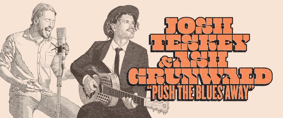 Josh Teskey & Ash Grunwald