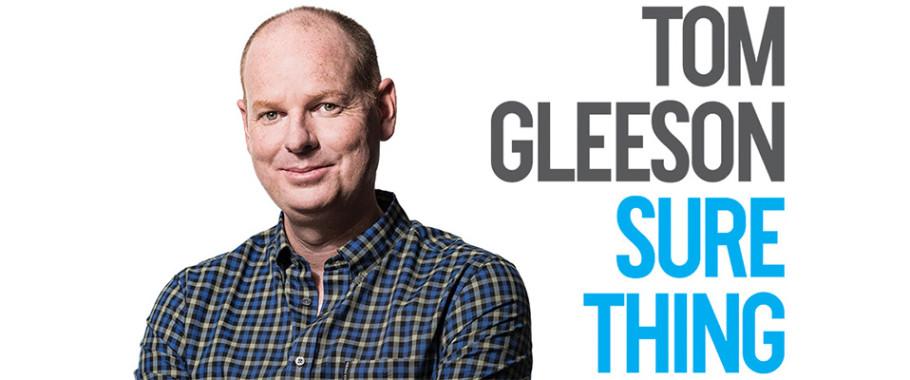 Tom Gleeson - Sure Thing